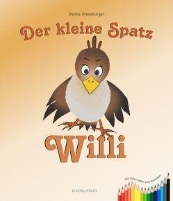 Der kleine Spatz Willi von Moosburger,  Denise