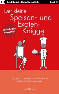 Der kleine Speisen- und Exoten-Knigge 2100 von Hanisch,  Horst