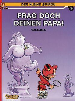 Der kleine Spirou 7: Frag doch deinen Papa! von Janry, Tome