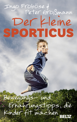 Der kleine Sporticus von Froboese,  Ingo, Großmann,  Peter
