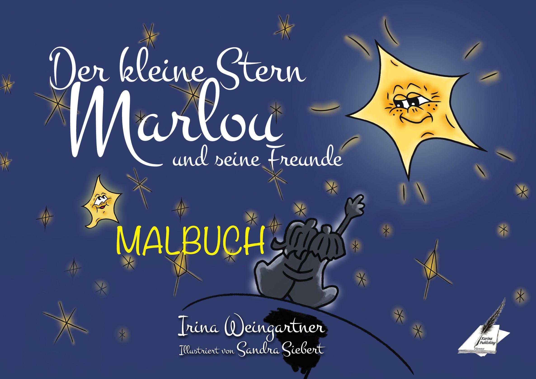 """Malbuch """"Der kleine Stern Marlou und seine Freunde"""" von Siebert, S"""