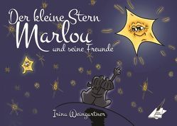 Der kleine Stern Marlou und seine Freunde von Siebert,  Sandra, Weingartner,  Irina