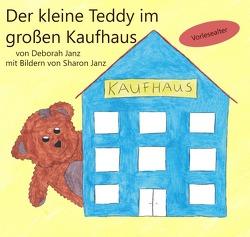 Der kleine Teddy im großen Kaufhaus von Janz,  Deborah, Janz,  Sharon