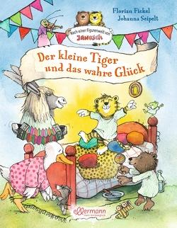 Der kleine Tiger und das wahre Glück von Fickel,  Florian, Seipelt,  Johanna