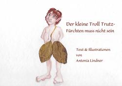 Der kleine Troll Trutz – von Lindner,  Antonia J.