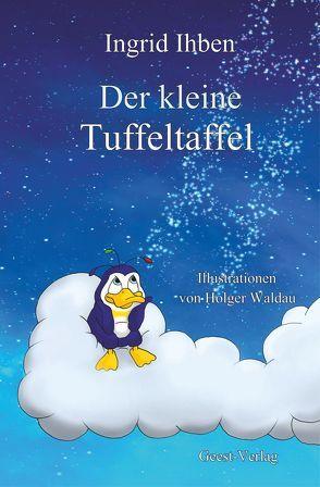Der Kleine Tuffeltaffel von Ihben,  Ingrid, Waldau,  Holger