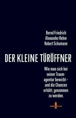 Der kleine Türöffner von Friedrich,  Bernd, Rehm,  Alexander, Schumann,  Robert