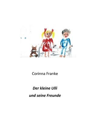 Der kleine Ulli und seine Freunde von Franke,  Corinna