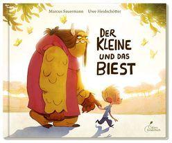Der Kleine und das Biest von Heidschötter,  Uwe, Sauermann,  Marcus