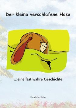 Der kleine verschlafene Hase von Kaiser,  Madeleine