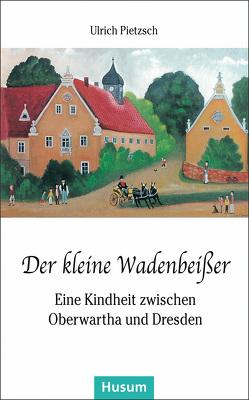 Der kleine Wadenbeißer von Pietzsch,  Ulrich