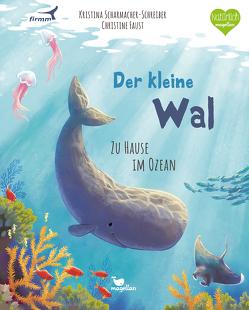 Der kleine Wal – Zu Hause im Ozean von Faust,  Christine, Scharmacher-Schreiber,  Kristina