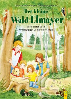 Der kleine Wald-Elmayer von Großekettler,  Friederike, Schäfer-Elmayer,  Thomas
