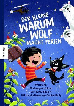 Der kleine Warumwolf macht Ferien von Dully,  Sabine, Englert,  Sylvia