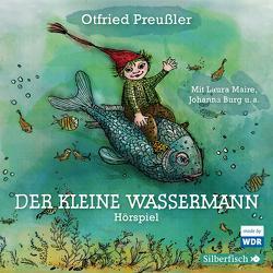 Der kleine Wassermann – Das WDR-Hörspiel von Burg,  Johanna, Hoffmann,  Ingfried, Illerhaus,  Ulla, Kurth,  Annette, Maire,  Laura, Preussler,  Otfried