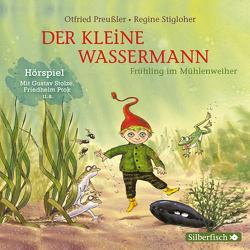 Der kleine Wassermann: Frühling im Mühlenweiher – Das Hörspiel von Diverse, Preussler,  Otfried, Ptok,  Friedhelm, Stigloher,  Regine