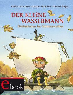 Der kleine Wassermann: Herbst im Mühlenweiher von Napp,  Daniel, Preussler,  Otfried, Stigloher,  Regine