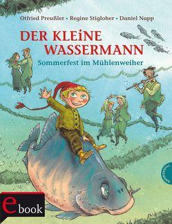 Der kleine Wassermann: Sommerfest im Mühlenweiher von Napp,  Daniel, Preussler,  Otfried, Stigloher,  Regine