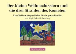 Der kleine Weihnachtsstern und die drei Strahlen des Kometen von Birgit,  Schmidt-Remberg