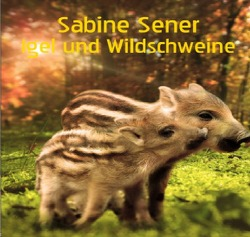 Der kleine Wichtelmann bei den Wildschweinen von Sener,  Sabine
