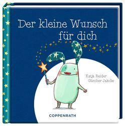 Der kleine Wunsch für dich von Jakobs,  Günther, Reider,  Katja