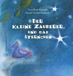 Der kleine Zauberer und das Sternchen von Fischer-Paulitsch,  Maren, Ruck-Pauquèt,  Gina