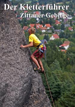 Der Kletterführer Zittauer Gebirge von Bellmann,  Michael, Trültzsch,  Jacob