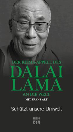 Der Klima-Appell des Dalai Lama an die Welt von Alt,  Franz, Dalai Lama