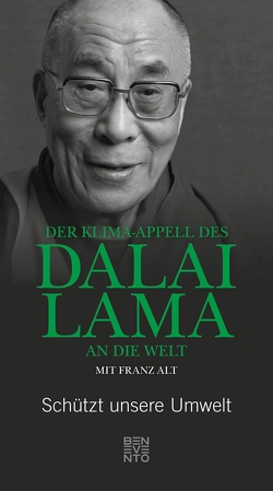 Der Klima-Appell des Dalai Lama an die Welt von Alt,  Franz, Lama,  Dalai