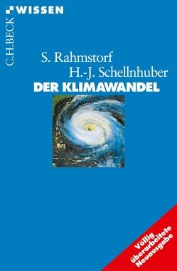 Der Klimawandel von Rahmstorf,  Stefan, Schellnhuber,  Hans Joachim