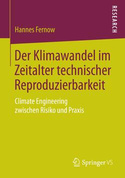 Der Klimawandel im Zeitalter technischer Reproduzierbarkeit von Fernow,  Hannes