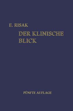Der Klinische Blick von Risak,  Erwin