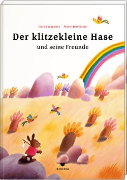 Der klitzekleine Hase und seine Freunde von Sacré,  Marie-José, Wagener,  Gerda