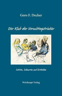 Der Klub der Vormittagstrinker von Decker,  Gero F.