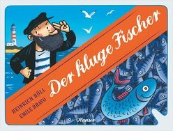 Der kluge Fischer von Böll,  Heinrich, Bravo,  Emile