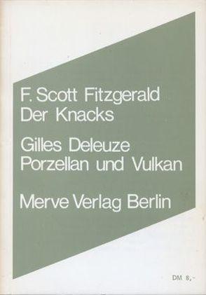 Der Knacks. Porzellan und Vulkan von Deleuze,  Gilles, Fitzgerald,  F. Scott, Schürenberg,  Walter