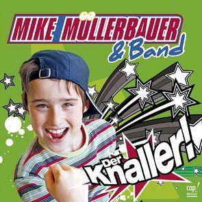 Der Knaller von Müllerbauer,  Mike