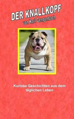 Der Knallkopf von Gengenbach,  Karl