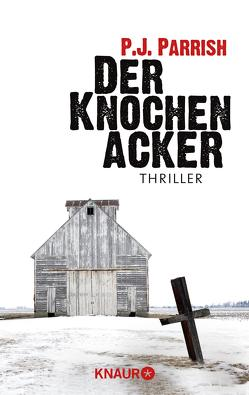 Der Knochenacker von Breuer,  Charlotte, Möllemann,  Norbert, Parrish,  P.J.