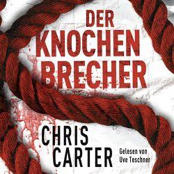 Der Knochenbrecher von Carter,  Chris, Teschner,  Uve, Uplegger,  Sybille