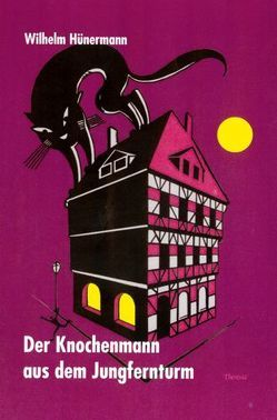 Der Knochenmann im Jungfernturm von Hünermann,  Wilhelm