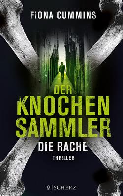 Der Knochensammler – Die Rache von Cummins,  Fiona, Schmitz,  Birgit