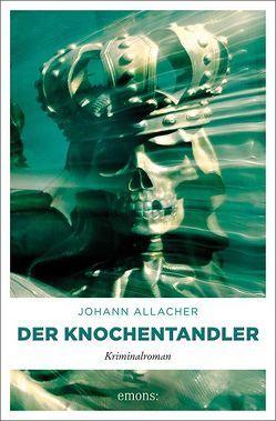 Der Knochentandler von Allacher,  Johann