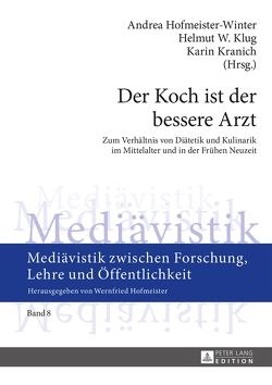 Der Koch ist der bessere Arzt von Hofmeister-Winter,  Andrea, Klug,  Helmut W., Kranich,  Karin