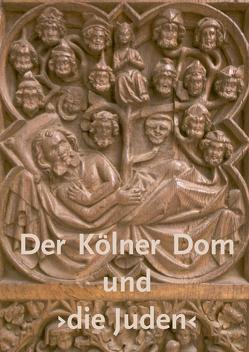 Der Kölner Dom und ›die Juden‹ von Brinkmann,  Ulrike, Giersiepen,  Helga, Hoeps,  Reinhard, Lauer,  Rolf, Oepen,  Joachim, Pracht-Jörns,  Elfi, Teichmann,  Gabriele, Wacker,  Bernd, Wacker,  Bernd14