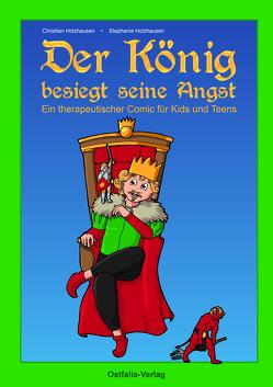 Der König besiegt seine Angst von Holzhausen,  Christian, Holzhausen,  Stephanie