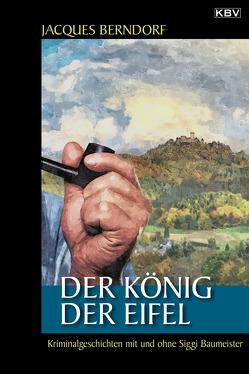 Der König der Eifel von Berndorf,  Jacques