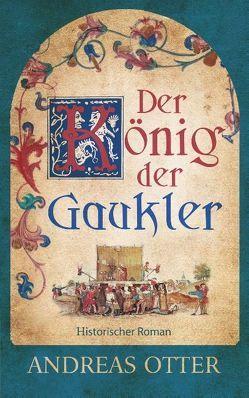 Der König der Gaukler von Otter,  Andreas