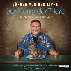 Der König der Tiere von Giermann,  Max, Lippe,  Jürgen von der, Tschirner,  Nora