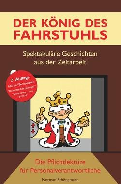 Der König des Fahrstuhls – Spektakuläre Geschichten aus der Zeitarbeit von Schönemann,  Norman